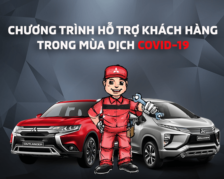 MITSUBISHI MOTORS VIETNAM CO-ORDINATES WITH ALL AUTHORIZED DEALERS TO IMPLEMENT A SERIES OF CUSTOMER SUPPORT ACTIVITIES IN THE MIDST OF COVID-19 OUTBREAK