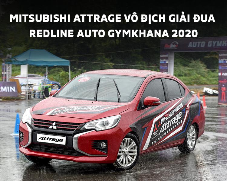 """MITSUBISHI ATTRAGE VÔ ĐỊCH GIẢI ĐUA REDLINE AUTO GYMKHANA 2020 – PHÂN HẠNG """"LADY OF SPEED"""""""